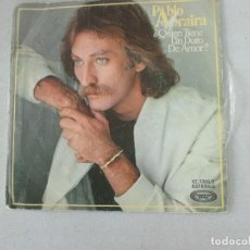 Discos de vinilo: PABLO ABRAIRA ¿QUIÉN TIENE UN DURO DE AMOR?/ RODANDO MOVIEPLAY 1979. Lote 127795835