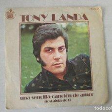 Discos de vinilo: TONY LANDA UNA SENCILLA CANCIÓN DE AMOR/ NOSTALGIA DE TÍ HISPAVOX 1972. Lote 127795983