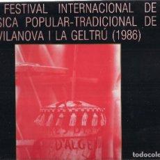 Discos de vinilo: VI FESTIVAL INTERNACIONAL DE MUSICA POPULAR TRADICIONAL VILANOVA I LA GELTRU, FIMPT 1985 1986. Lote 127850967
