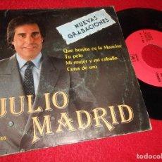 Discos de vinilo: JULIO MADRID QUE BONITA ES LA MANCHA/TU PELO/MI MUJER Y MI CABALLO/CUNA DE ORO 7'' EP 1986 HORUS. Lote 127888467
