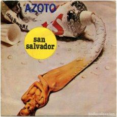 Discos de vinilo: AZOTO - SAN SALVADOR - SG SPAIN 1981 - CNR 61 98 457. Lote 127899367