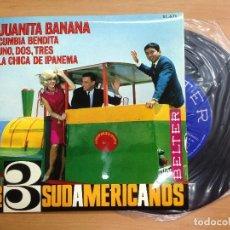 Discos de vinilo: EP LOS TRES SUDAMERICANOS JUANITA BANANA/CUMBIA BENDITA/UN DOS TRES/LA CHICA DE IPANEMA VG++. Lote 127905515