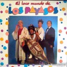 Discos de vinilo: EL LOCO MUNDO DE LOS PAYASOS - FOFITO, MILIKI, MAITE ARAGÓN. LP HISPAVOX 1982. Lote 127946203