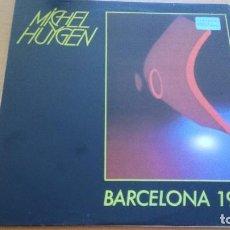 Discos de vinilo: MICHEL HUYGEN BARCELONA 1992 LP SPAIN. Lote 127953411