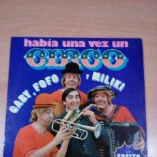Discos de vinilo: HABIA UNA VEZ UN CIRCO - GABI FOFO Y MILIKI . Lote 127994915