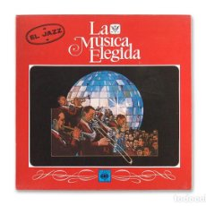 Discos de vinilo: LA MÚSICA ELEGIDA - EL JAZZ - CBS - 1982. Lote 128021807