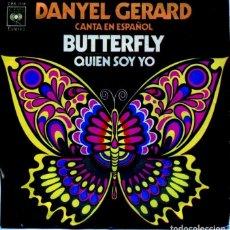 Discos de vinilo: DANYEL GERARD (EN ESPAÑOL) / BUTTERFLY / QUIEN SOY YO (SINGLE 1971). Lote 128038683