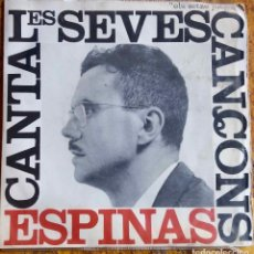 Discos de vinilo: ESPINAS. CANTA LES SEVES CANÇONS. EP EDIGSA. Lote 128062791