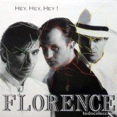 Discos de vinilo: FLORENCE - HEY, HEY, HEY! - MAXI-SINGLE SPAIN RELEASE 1987. Lote 128075227