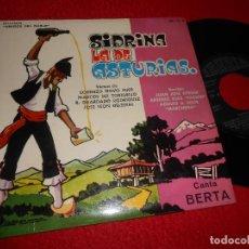 Discos de vinilo: SIDRINA LA DE ASTURIAS CANTA BERTA RECITAN OTEGUI+PACHIN+SOLIS+MARCHENA EP 1971 IBERIA BABLE. Lote 128097899