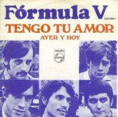 Discos de vinilo: FORMULA V TENGO TU AMOR SINGLE AÑO 1968. Lote 128129743