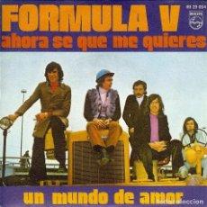 Discos de vinilo: FORMULA V AHORA SE QUE ME QUIERES SINGLE AÑO 1971. Lote 128129835
