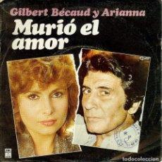 Discos de vinilo: GILBERT BECAUD Y ARIANNA MURIO EL AMOR SINGLE AÑO 1982 CANTADO EN ESPAÑOL. Lote 128130135