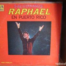 Discos de vinilo: SALUDAMOS : RAPHAEL EN PUERTO RICO ( U.S.A. ) FERIANTES // AMO // CANTO A TENERIFE // ELLOS DOS //. Lote 128162803