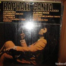 Discos de vinilo: RAPHAEL CANTA... ( PERU ) RAMONA // LA ULTIMA NOCHE // PIEL CANELA // CABARETERA //CAMINEMOS //. Lote 128175495