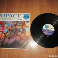 Discos de vinilo: IMPACT - THE AUDIENCE IS LISTENING - MAXI - TRANCE - HOLLAND - IBL - . Lote 128177811