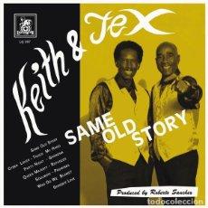 Discos de vinilo: KEITH & TEX – SAME OLD STORY LP + CD 2017 NUEVO Y PRECINTADO. Lote 128185259