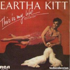 Discos de vinilo: EARTHA KITT – THIS IS MY LIFE = ESTA ES MI VIDA - SINGLE SPAIN 1986. Lote 133780665