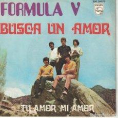 Discos de vinilo: FORMULA V - BUSCA UN AMOR / TU AMOR MI AMOR (SINGLE ESPAÑOL, PHILIPS 1969). Lote 128206611