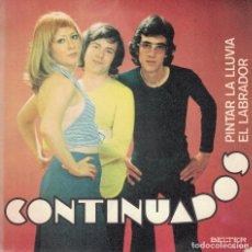 Disques de vinyle: CONTINUADOS - PINTAR LA LLUVIA / EL LABRADOR (SINGLE ESPAÑOL, BELTER 1973). Lote 128212855