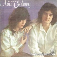 Discos de vinilo: ANA Y JOHNNY – Y TE AMARE - SINGLE SPAIN 1976. Lote 128247839