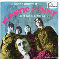 Discos de vinilo: PLASTIC PENNY HAPPY JUST TO BE WITH YOU NOBODY KNOWS IT FONTANA IMPRESO EN ESPAÑA . Lote 128255291