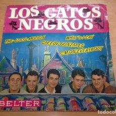 Discos de vinilo: EP LOS GATOS NEGROS/WHAT DI SAY/THE LOCO-MOTION/SPEDDY GONZALEZ/C'MON EVERYBODY . Lote 128257235