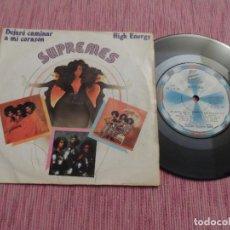 Discos de vinilo: SUPREMES - DEJARE CAMINAR A MI CORAZON / HIGH ENERGY. Lote 128257391