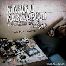 Discos de vinilo: MANOLO KABEZABOLO Y LOS KE NO DAN PIE KON BOLO SI TODAVIA TE KEDAN DIENTES... LP. Lote 128262755
