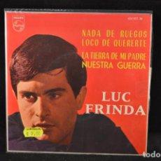 Discos de vinilo: LUC FRINDA - NADA DE RUEGOS +3 - EP. Lote 128264747