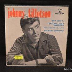 Discos de vinilo: JOHNNY TILOTSON - OTRO COMO TU +3 - EP. Lote 128266435