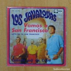 Discos de vinilo: LOS JAVALOYAS - VAMOS A SAN FRANCISCO / CUANDO SALI DE CUBA - SINGLE. Lote 128269759