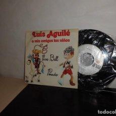 Discos de vinilo: LUIS AGUILEA MIS AMIGOS LOS NIÑOS - PECO BILL --PINOCHO--ARIOLA -BCN -1975-. Lote 128270119