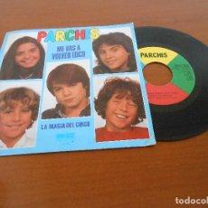 Discos de vinilo: PARCHIS - SINGLE ME VAS A VOLVER LOCO - 1981. Lote 128277431