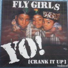 Discos de vinilo: FLY GIRLS,YO (CRANK IT UP)EDICION ESPAÑOLA DEL 91. Lote 128279767