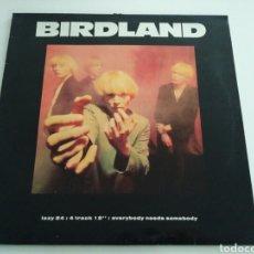 Discos de vinilo: BIRDLAND - EVERYBODY NEEDS SOMEBODY. Lote 128289044