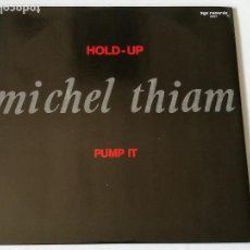 Discos de vinilo: MICHEL THIAM - HOLD-UP / PUMP IT - 1988. Lote 128292267