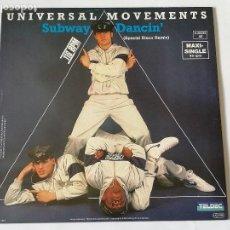 Discos de vinilo: UNIVERSAL MOVEMENTS - SUBWAY DANCIN' - 1984. Lote 128292547
