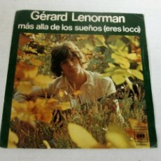 Discos de vinilo: GERARD LENORMAN - MAS ALLA DE LOS SUEÑOS ( ERES LOCO ) LA CHICA DE LA BICICLETA -SINGLE-CBS 78 RARE. Lote 128305483