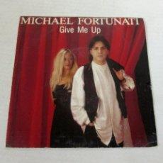 Discos de vinilo: MICHAEL FORTUNATI - GIVE ME UP - SINGLE 2 VERSIONES - ARIOLA 1986 SPAIN A107934. Lote 128307855