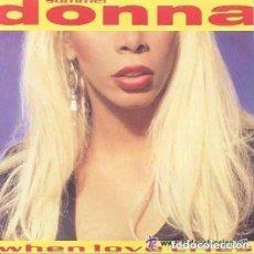 Discos de vinilo: DONNA SUMMER - WHEN LOVE CRIES (SINGLE VERSION REMIX) WHAT IS IT YOU WANT - 1991. Lote 128325291