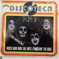 Discos de vinilo: KISS - ROCK AND ROLL ALL NITE/ NOTHIN´TO LOSE SG ED. ESPAÑOLA 1976. Lote 128341571