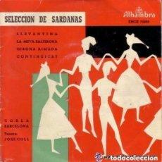 Discos de vinilo: COBLA BARCELONA: SELECCION DE SARDANAS - ALAMBRA EMGE 70020 LLEVANTINA, LA MEVA SALTIRONA .... Lote 128361079