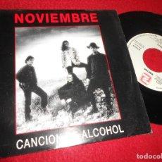 Discos de vinilo: NOVIEMBRE CANCION DE ALCOHOL 7'' 1993 ZAFIRO PROMO DOBLE CARA. Lote 128391383