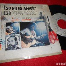 Discos de vinilo: PABLO MILANES ESO NO ES AMOR/CUANTO GANE,CUANTO PERDI 7'' 1984 ARIOLA. Lote 128391935