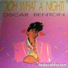 Discos de vinilo: OSCAR BENTON - OOH WHAT A NIGHT! - MAXI-SINGLE DISCOS GAMES 1987. Lote 128404947