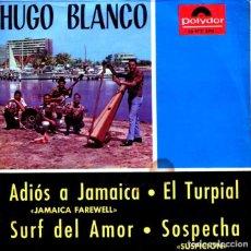 Discos de vinilo: HUGO BLANCO / ADIOS A JAMAICA + 3 (EP 1965). Lote 128407355