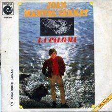 Dischi in vinile: JOAN MANUEL SERRAT / LA PALOMA / EN CUALQUIER LUGAR (SINGLE 1969). Lote 128409239
