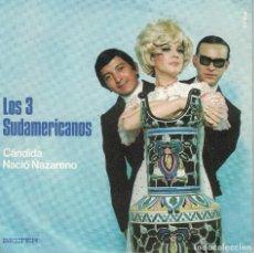 Disques de vinyle: LOS 3 SUDAMERICANOS - CANDIDA / NACIO NAZARENO (SINGLE ESPAÑOL, BELTER 1970). Lote 131327073