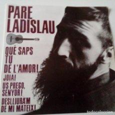 Discos de vinilo: PARE LADISLAU - US PREGU SENYOR - EP 1963 + ENCARTE- COMO NUEVO.. Lote 128417403